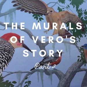 The Murals of Vero's Story Part 2