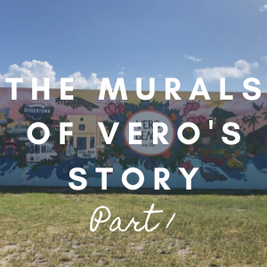 The Murals of Vero's Story Part 1