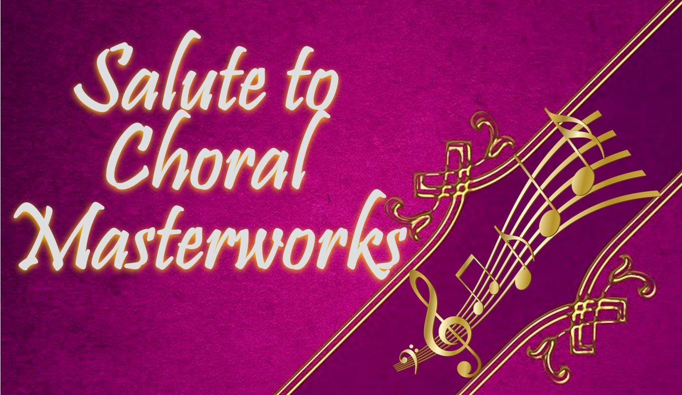 Irsc Presents Salute To Choral Masterworks - A Choir Concert