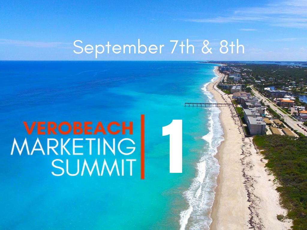 The Vero Beach Marketing Summit 2017: Session 1